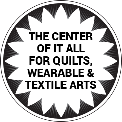 The Center of it All for Quilts, Wearable & Textile Arts